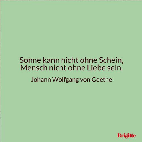 Sonne Kann Nicht Ohne Schein Mensch Nicht Ohne Liebe Sein Johann Wolfgang Von Goethe