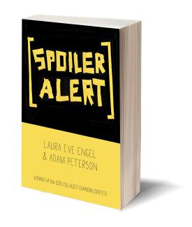 Laura Eve Engel And Adam Peterson Http Www Dzancbooks Org Spoiler Alert Writers Of Spoiler Alert Spoiler Alert Spoiler Engel