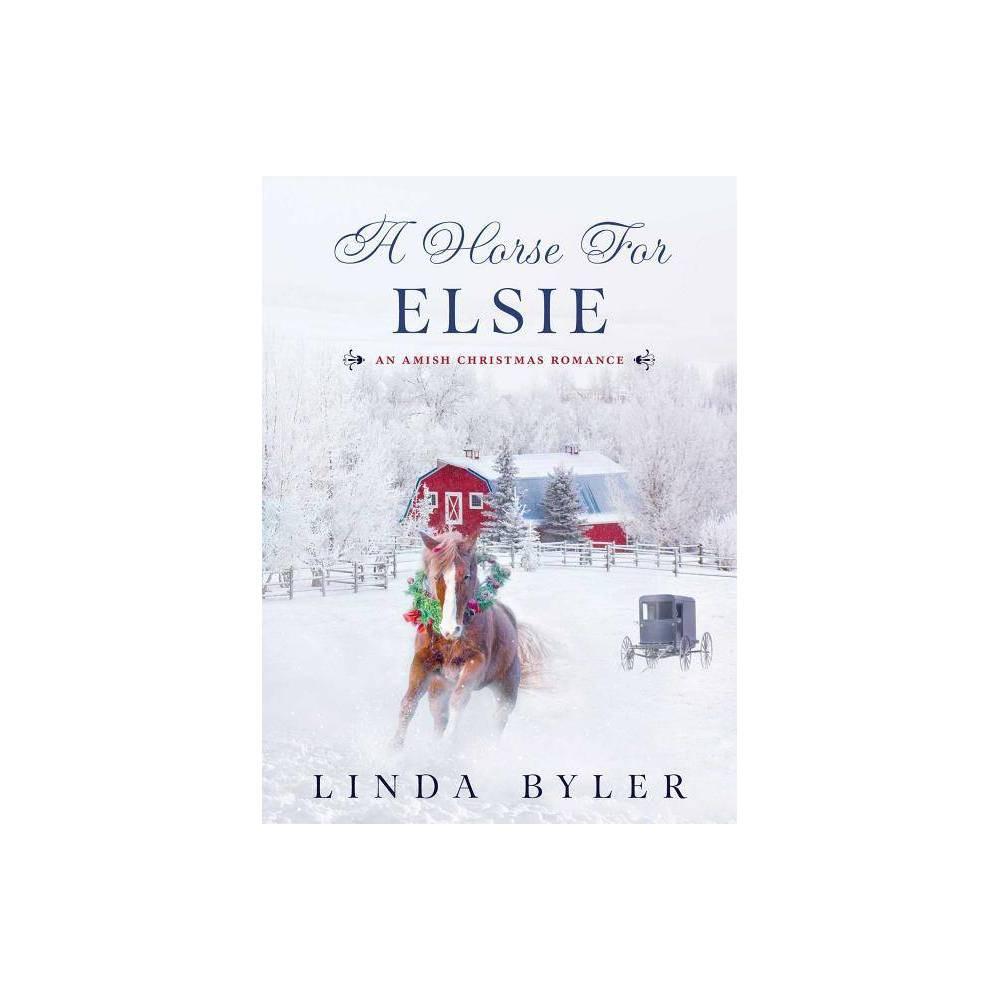 A Horse for Elsie   by Linda Byler (Hardcover) in 2020 | Hardcover