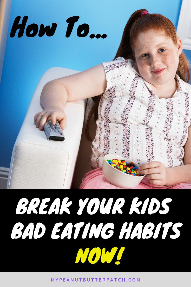 Kids Bad Eating Habits #kidsnutrition