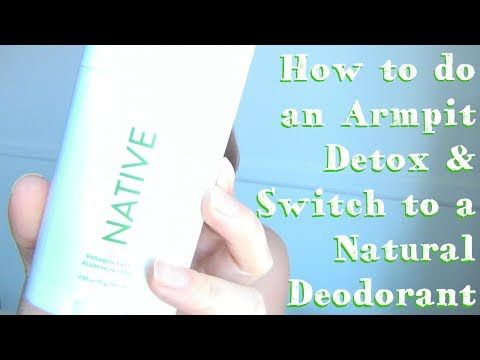 1299) How To Do An Armpit Detox ♥ And Switch To A Natural