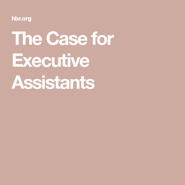 The Case For Executive Assistants Personal Finance