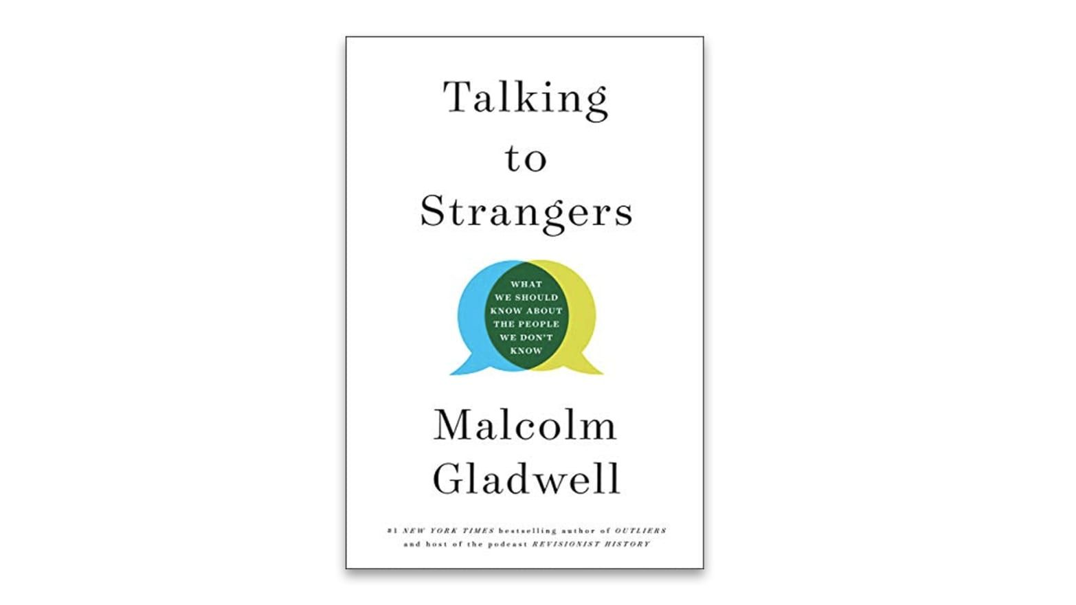 Malcolm Gladwell's New Book Talking to Strangers Will