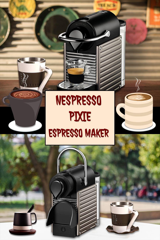 Nespresso Pixie Espresso Maker Review Nespresso