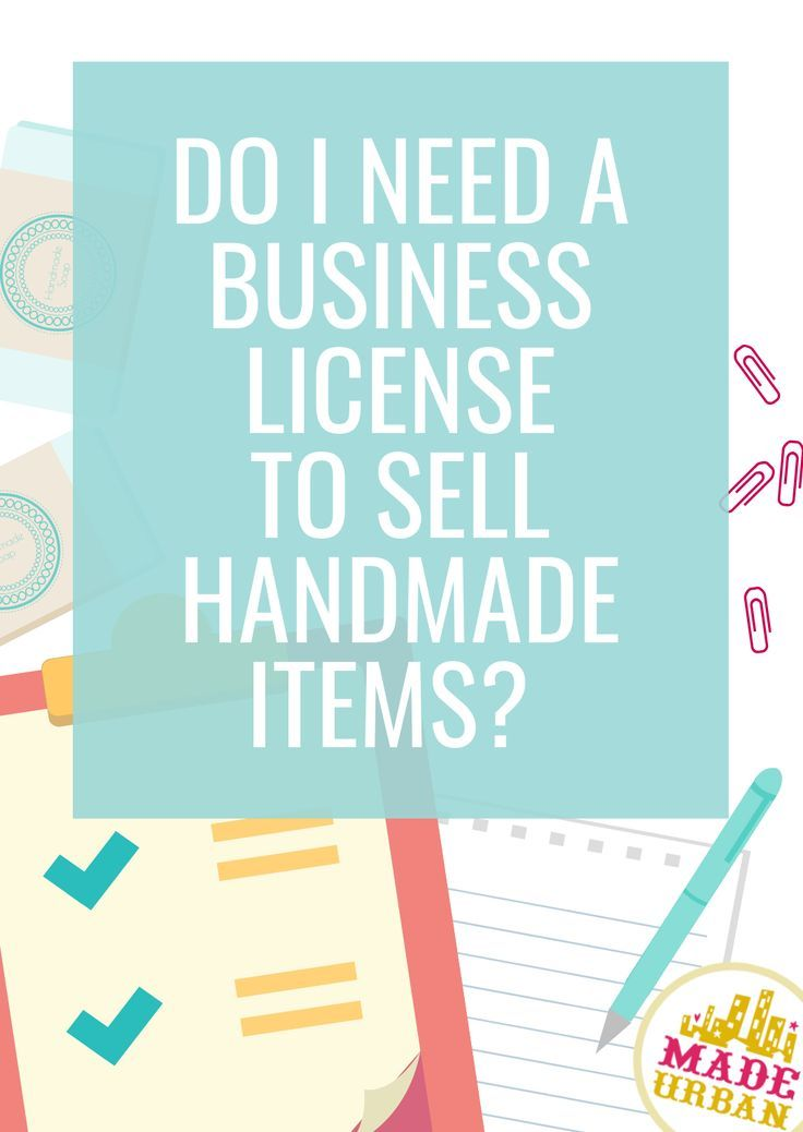 Do I Need a Business License to Sell Handmade Items (With