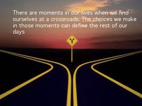 CROSSROADS QUOTES IMAGES Inspirational Life Quotes (With