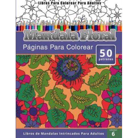 Libros Para Colorear Para Adultos: Mandala Floral (Paginas Para ...