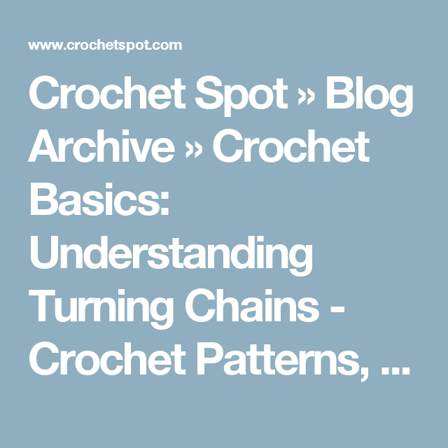Crochet Spot Blog Archive Crochet Basics Understanding Turning