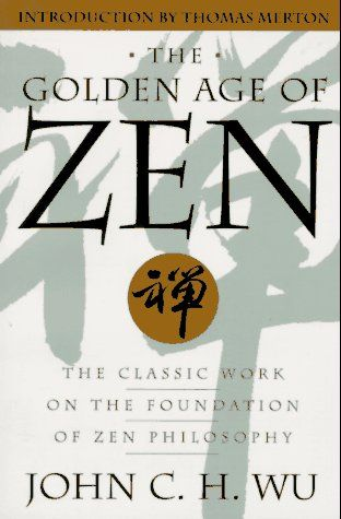 The Golden Age Of Zen The Classic Work On The Foundation Of Zen Philosophy Zen Philosophy Philosophy Eastern Philosophy