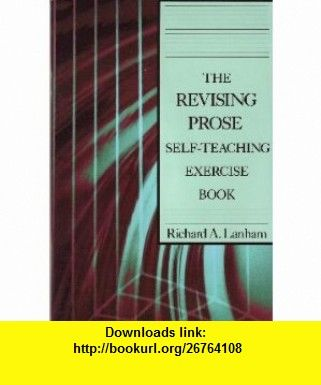 The Revising Prose Self-Teaching Exercise Book (9780023674907) Richard A. Lanham , ISBN-10: 0023674903  , ISBN-13: 978-0023674907 ,  , tutorials , pdf , ebook , torrent , downloads , rapidshare , filesonic , hotfile , megaupload , fileserve