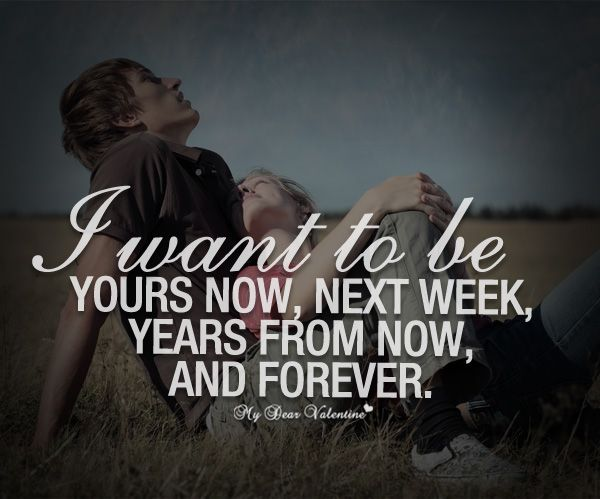 I Want To Be Yours Now, Next Week, Years From Now And