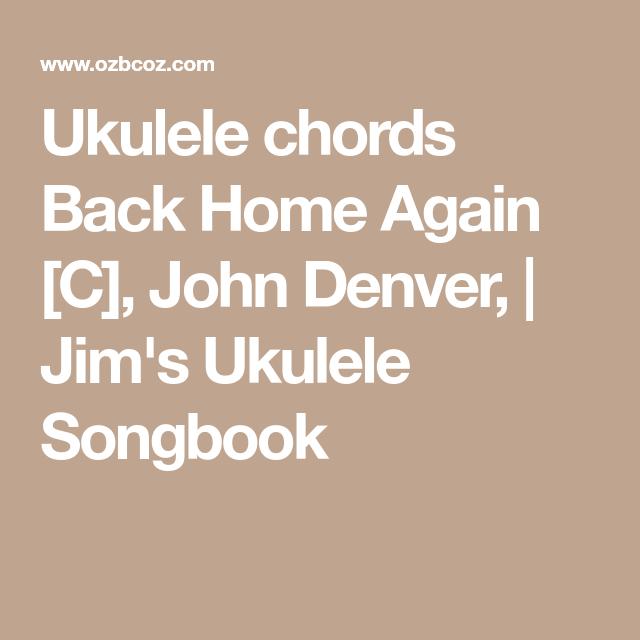 Ukulele Chords Back Home Again C John Denver Jims Ukulele