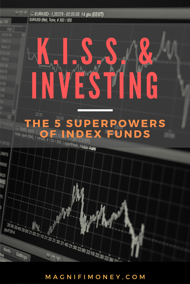 Kiss And Investing The 5 Superpowers Of Index Funds Investing