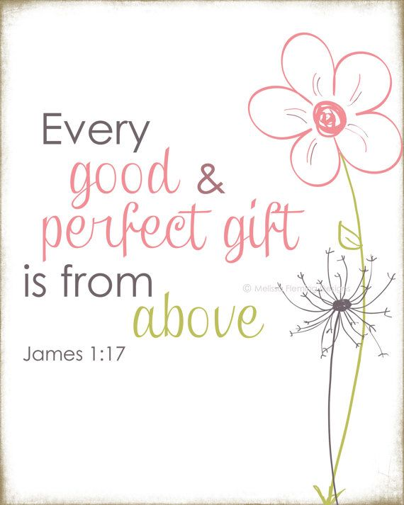 8x10 art print / Every good and perfect gift (James 1:17)  @Meredith Dlatt Duyck this is something were talking about putting in her nursery