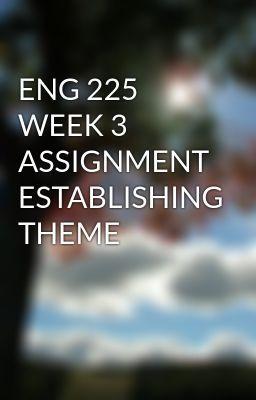 ENG 225 WEEK 3 ASSIGNMENT ESTABLISHING THEME #wattpad #short-story