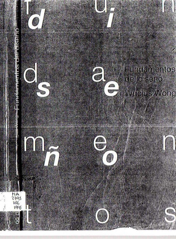 Fundamentos Del Diseño Wucius Wong Disenos De Unas Principios Del Diseño Fundamentos