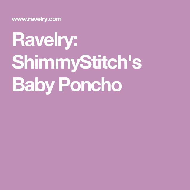 Ravelry: ShimmyStitch's Baby Poncho | Knitting for toddlers