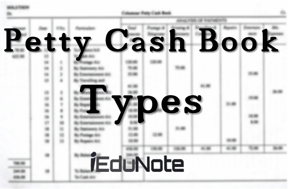 Petty Cash Book: Types of Petty Cash Book in Accounting