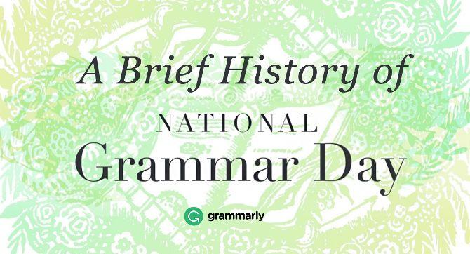 Grammarly Blog National Grammar Day Grammar Social Studies Teacher