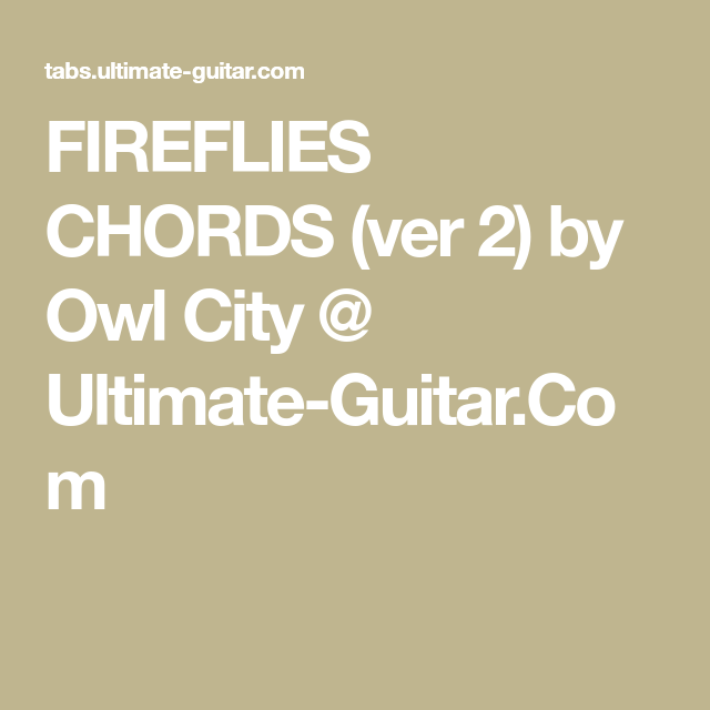 Fireflies Chords Ver 2 By Owl City Ultimate Guitar Music