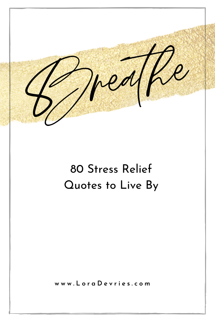 Stress Relief Quotes 80 Stress Relief Quotes to Live By
