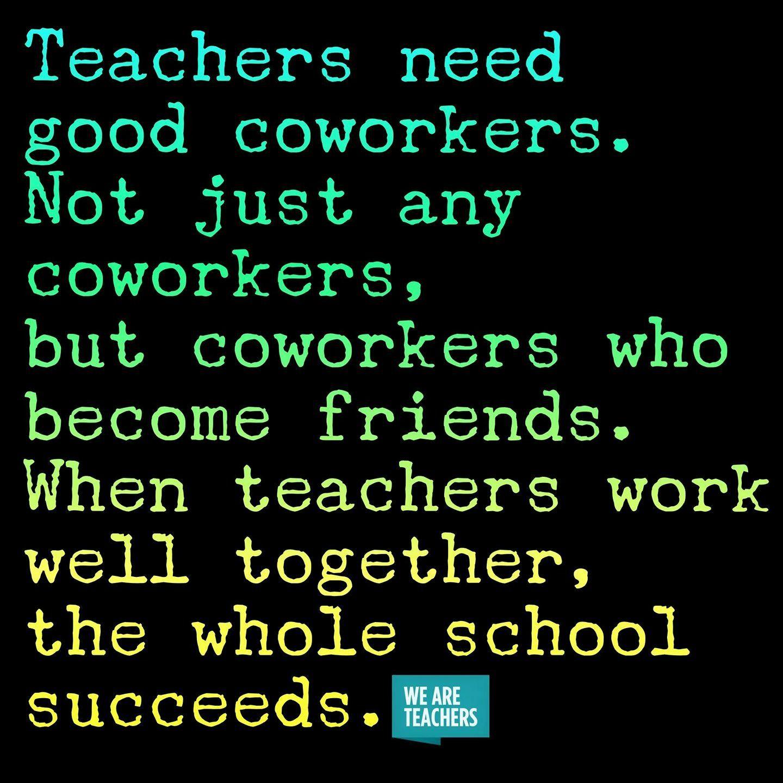Teachers need good coworkers  Teacher appreciation quotes