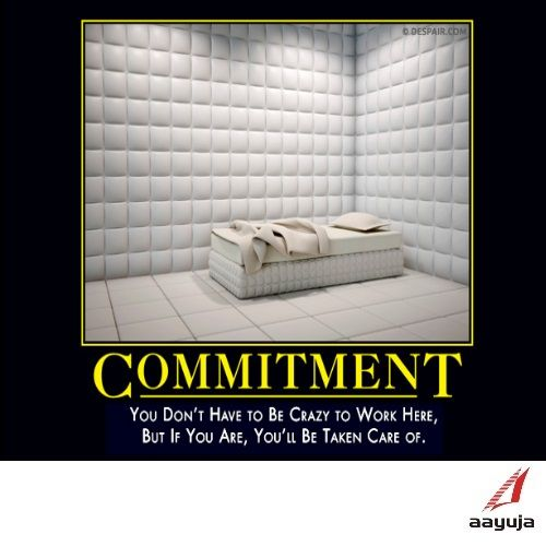 Demotivational Quotes For The Workplace Quotesgram: Commitment Is Built Through Change