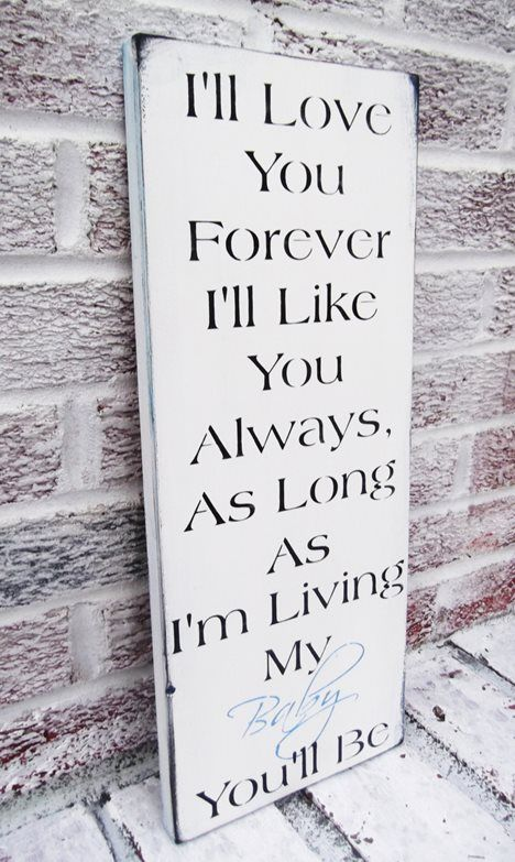 My Baby Girl S Nursery: I'll Love You Forever, I'll Like You Always, As Long As I