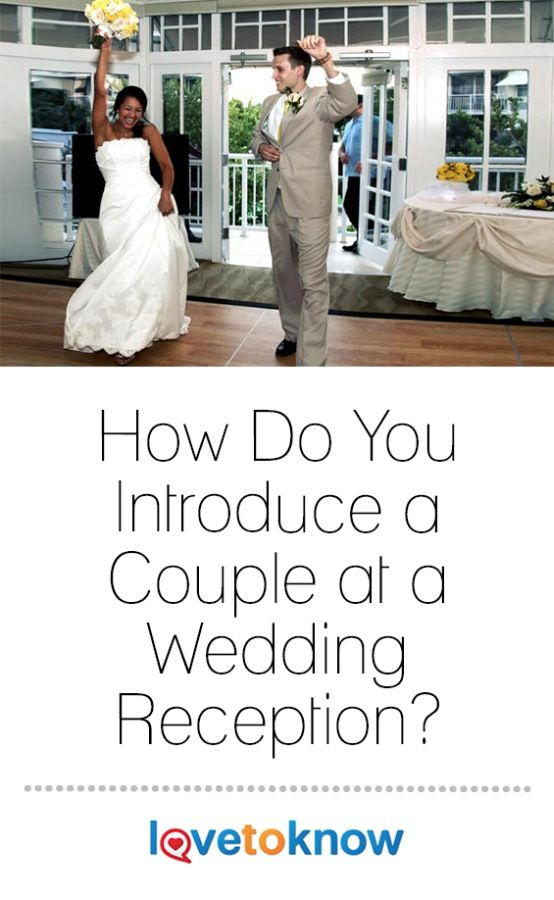 How Do You Introduce A Couple At A Wedding Reception Weddings
