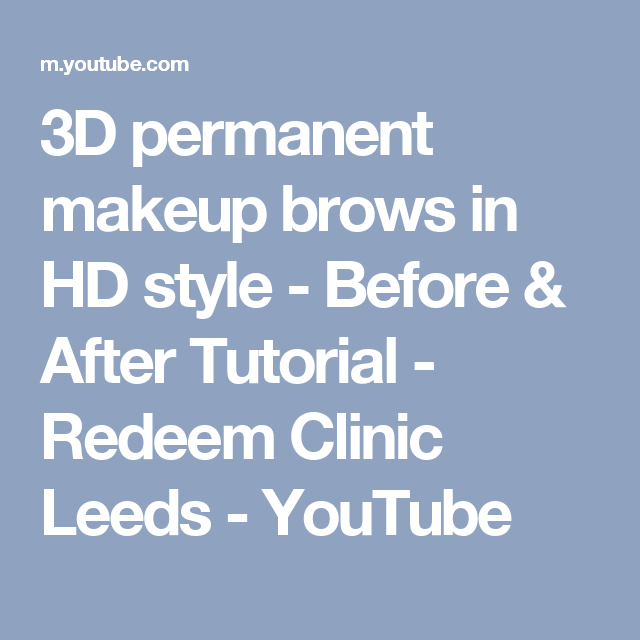 3D permanent makeup brows in HD style - Before & After Tutorial - Redeem Clinic Leeds - YouTube