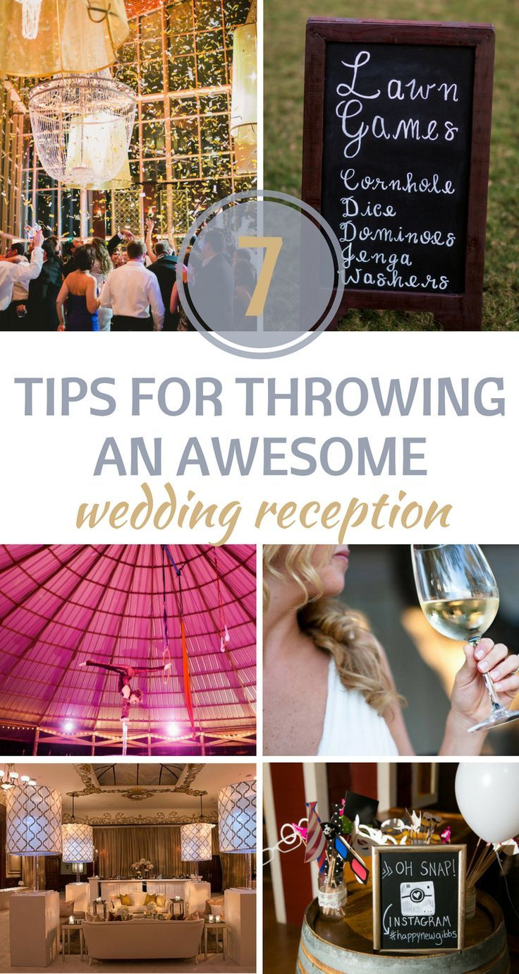 7 Tips For Throwing An Awesome Wedding Reception Unique Wedding