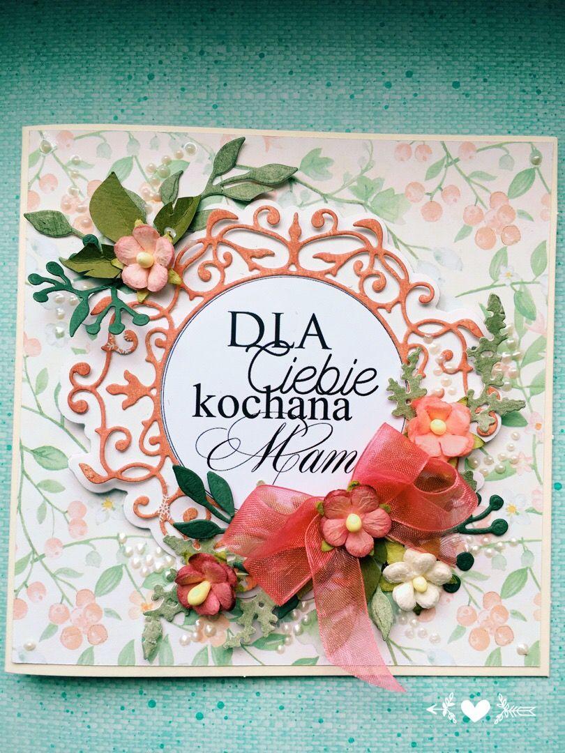 Kartka Dla Mamy Dzien Matki Dla Mamy Mum Mothers Day Mama With Images Cards Handmade Handmade Cards