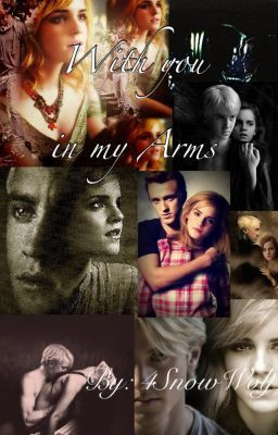 With you in my Arms | Wattpad Stories | Draco, hermione
