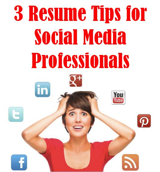 Resume Tips 3 MUSTS for Social Media Candidates Social Media - tips for writing a resume