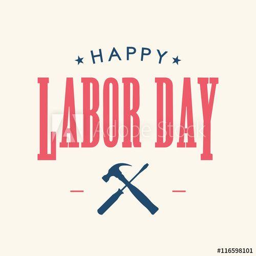 52 Labor Day Ideas Labor Happy Labor Day Labor Day Quotes