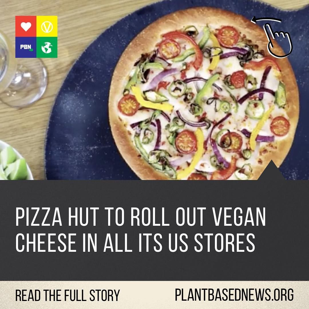 Plant Based News On Instagram Fast Food Giant Pizzahut Is To Roll Out Vegan Cheese In All Its Us Stores Expanding Its Plant Ba Vegan Cheese Food Vegan