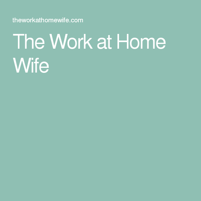 The Work at Home Wife