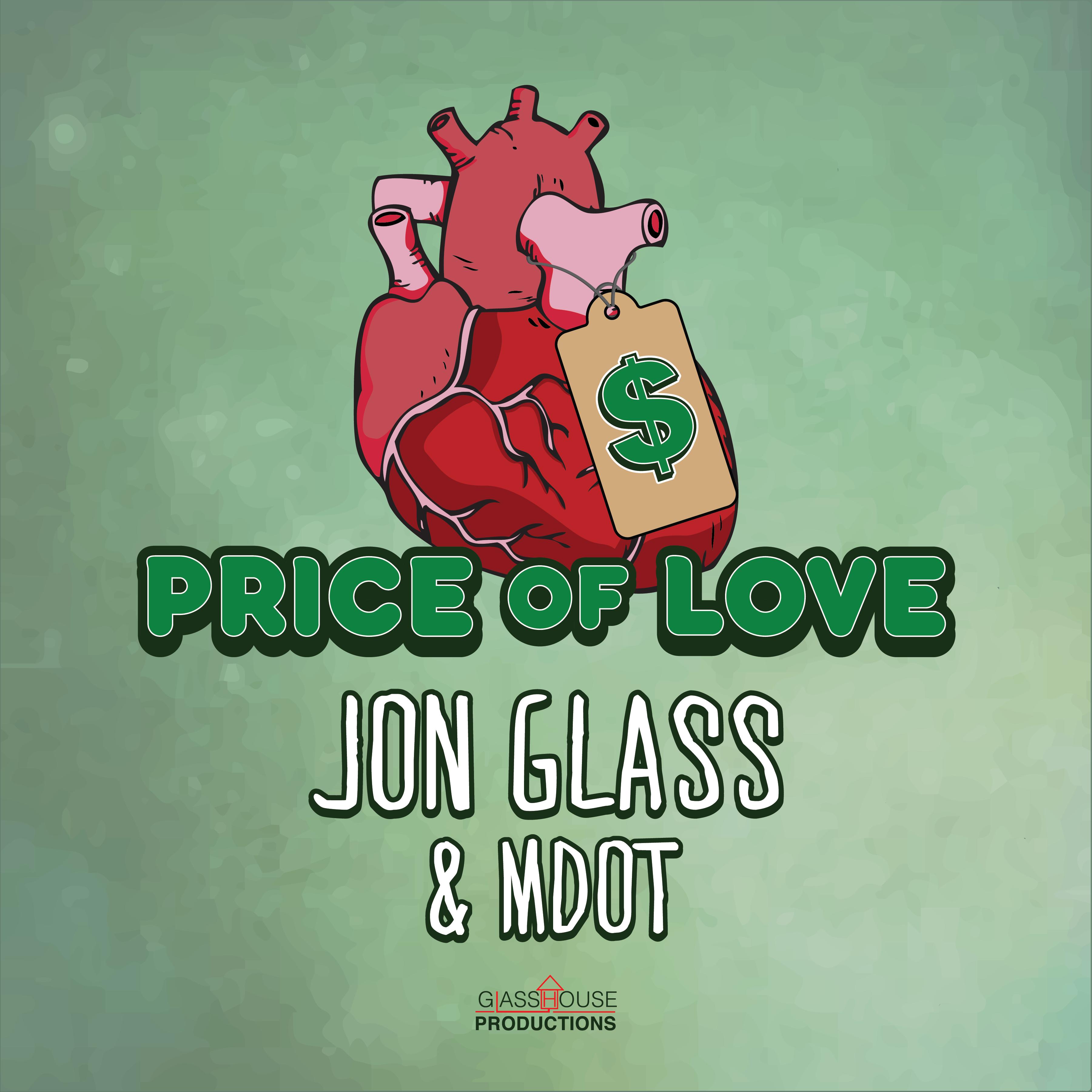 New Music Jon Glass Featuring M Dot Price Of Love New Music Hip Hop Music Rapper Big