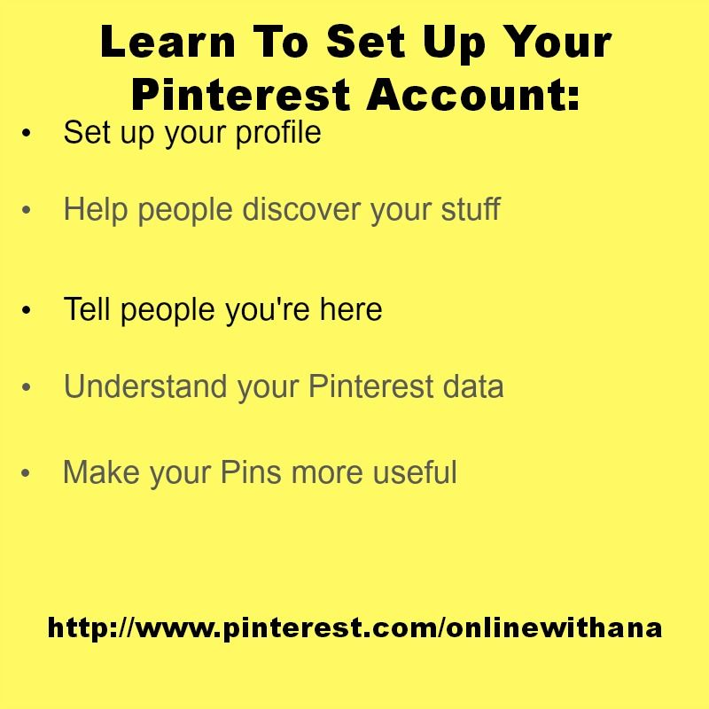 Tips on how to set up a pinterest business account. http://www.anaonlinerecommends.info
