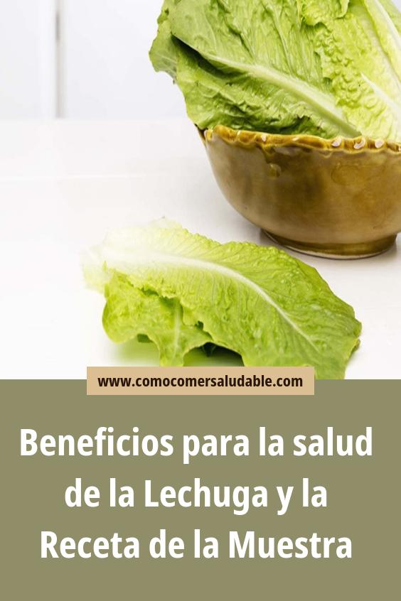 Beneficios Para La Salud De La Lechuga Y La Receta De La Muestra Comida Saludable Lechuga Verduras
