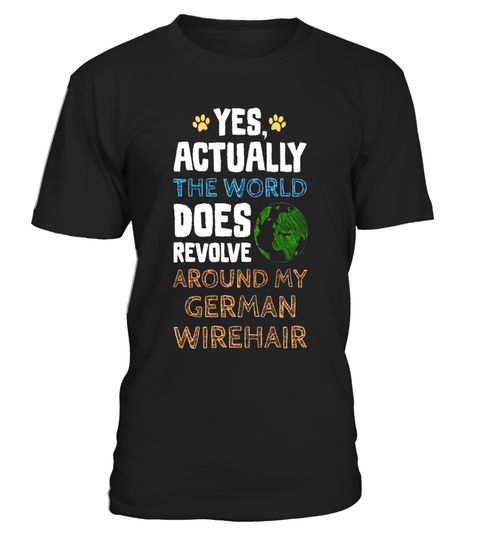 """# Funny German Wirehair Dog T-Shirt .  Special Offer, not available in shops      Comes in a variety of styles and colours      Buy yours now before it is too late!      Secured payment via Visa / Mastercard / Amex / PayPal      How to place an order            Choose the model from the drop-down menu      Click on """"Buy it now""""      Choose the size and the quantity      Add your delivery address and bank details      And that's it!      Tags: Yes the World Does Revolve Around My German…"""