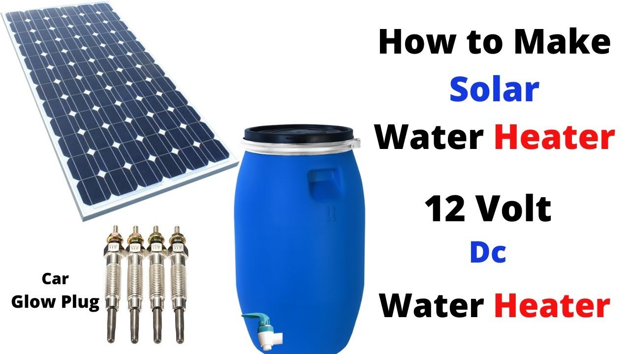 How To Make Solar Water Heater Glow Plug Water Heater Diy Homemade Water Heater Youtube In 2020 Solar Water Heater Diy Solar Water Heater Solar Powered Water Heater