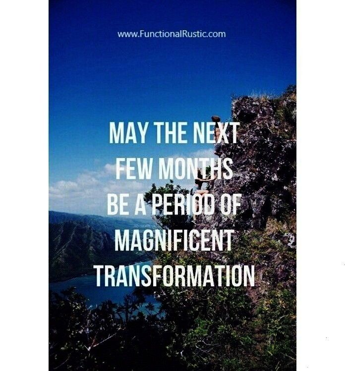 next few month be a period of magnificent transformation. www.Functional... May the next few month