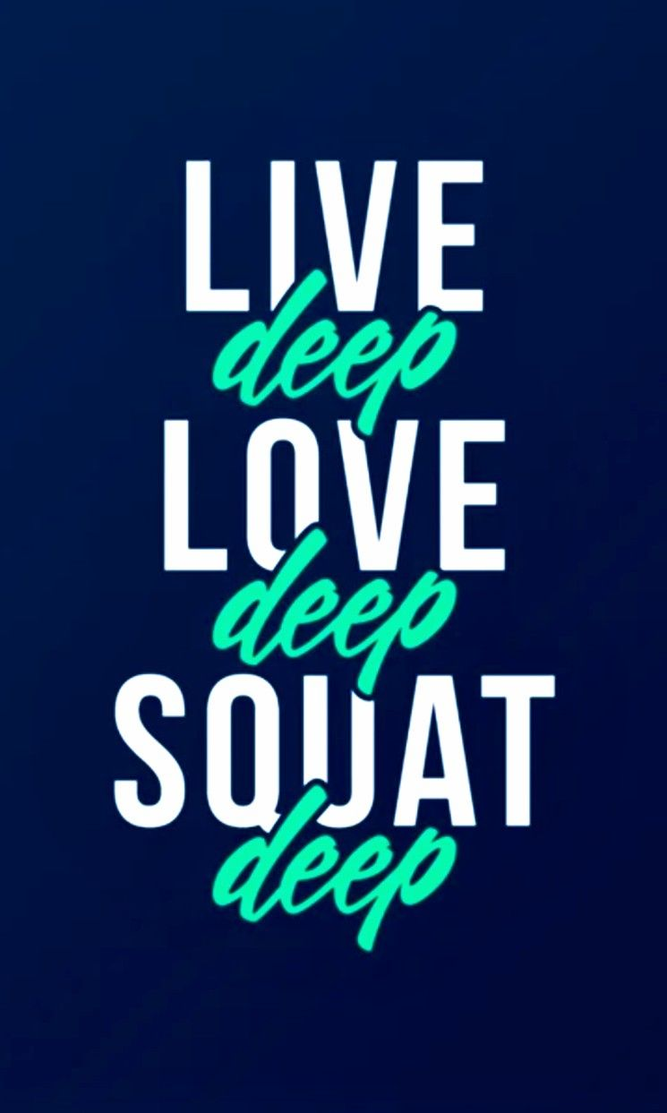 Fitness Motivation - Live Deep, Love Deep & Squat Deep ...
