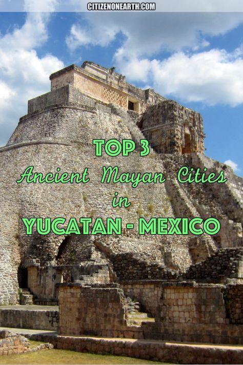 Best Ancient Mayan Cities in Yucatan Peninsula Mexico