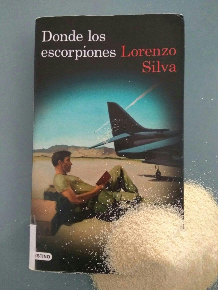 Donde los escorpiones de Lorenzo Silva (Destino, 2016