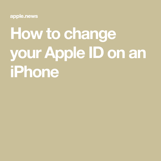 How to change your Apple ID on an iPhone — Business