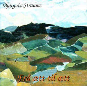 Bjørgulv Straume - Frå Ætt Til Ætt (CD) at Discogs