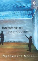 Interactive Art and Embodiment: The Implicit Body as Performance (Arts Future Book)