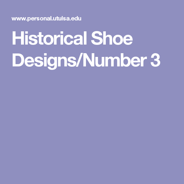 Historical Shoe Designs/Number 3
